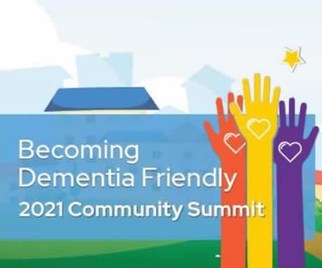 Becoming Dementia Friendly 2021 Community Summit